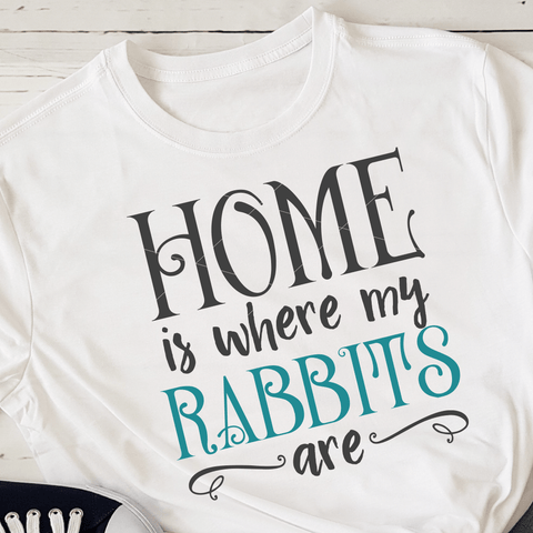 Home Is Where My Rabbits Are SVG File