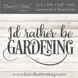 I'd Rather Be Gardening SVG - Commercial Use SVG Files