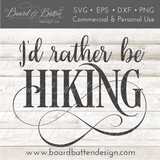 I'd Rather Be Hiking SVG - Commercial Use SVG Files