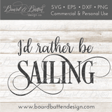I'd Rather Be Sailing SVG - Commercial Use SVG Files