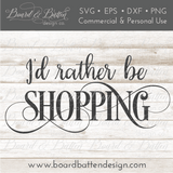 I'd Rather Be Shopping SVG - Commercial Use SVG Files