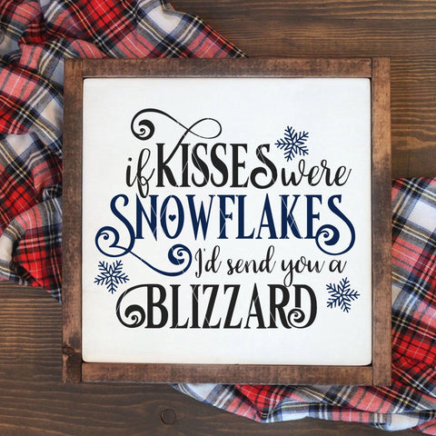If Kisses Were Snowflakes I'd Send You A Blizzard Romantic Winter SVG File