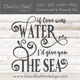 If Love Was Water I'd Give You The Sea SVG File - Commercial Use SVG Files