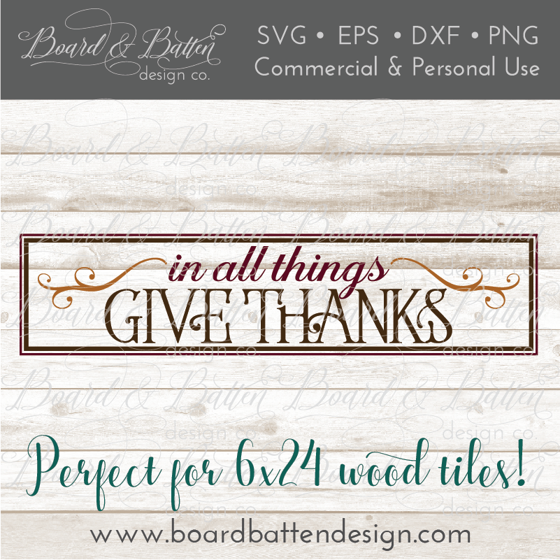 In All Things Give Thanks SVG File for Thanksgiving 6x24 Wood Tile