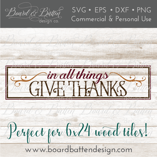 In All Things Give Thanks Svg File For Thanksgiving 6x24