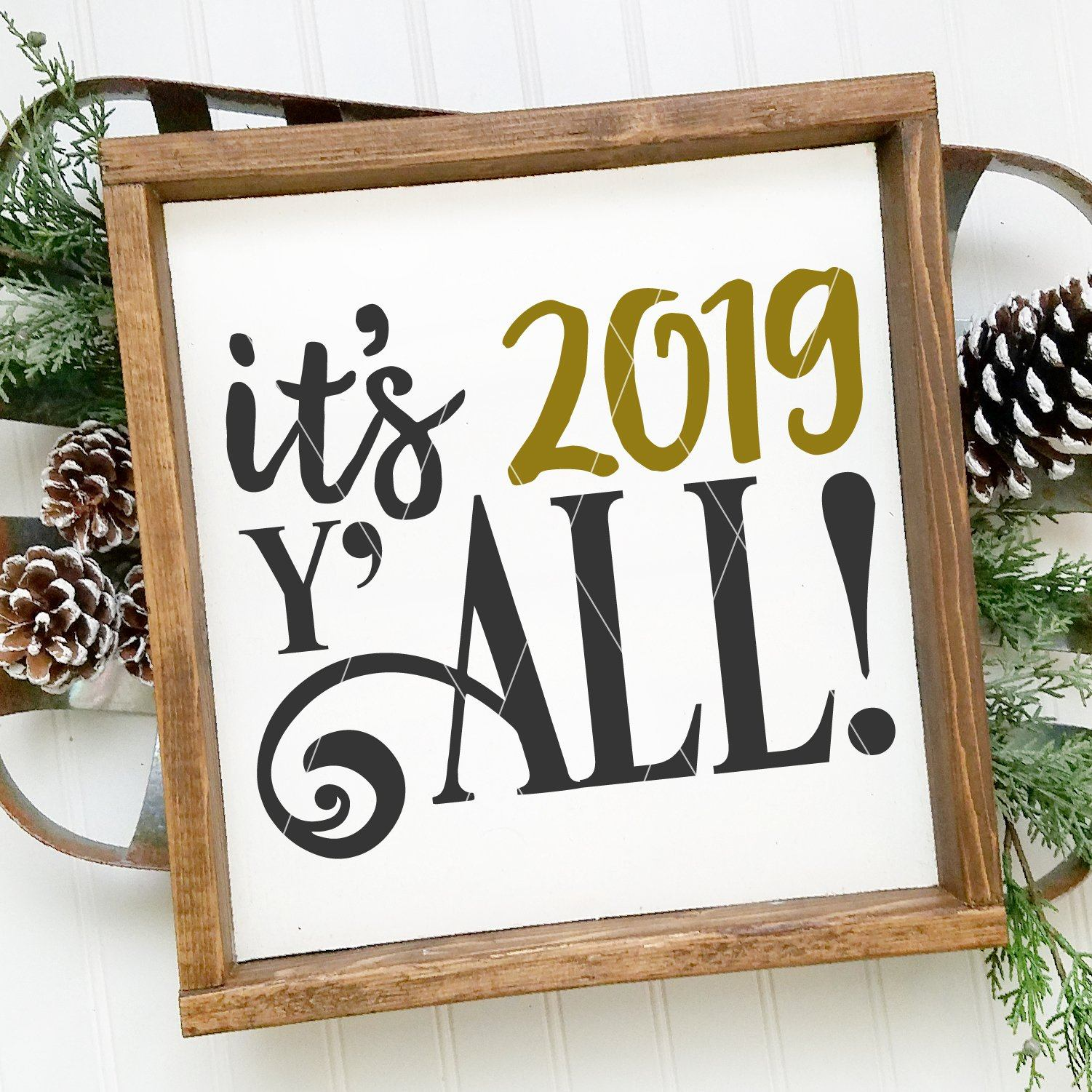 """It's 2019 Y'all"" New Year SVG File (With Full Number Set) - Commercial Use SVG Files"