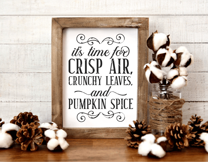 Crisp Air, Crunchy Leaves, Pumpkin Spice SVG File for Fall - Commercial Use SVG Files