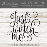 Just Watch Me SVG File - Commercial Use SVG Files