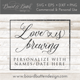 Love Is Brewing SVG File - Wedding Style 4 - Commercial Use SVG Files