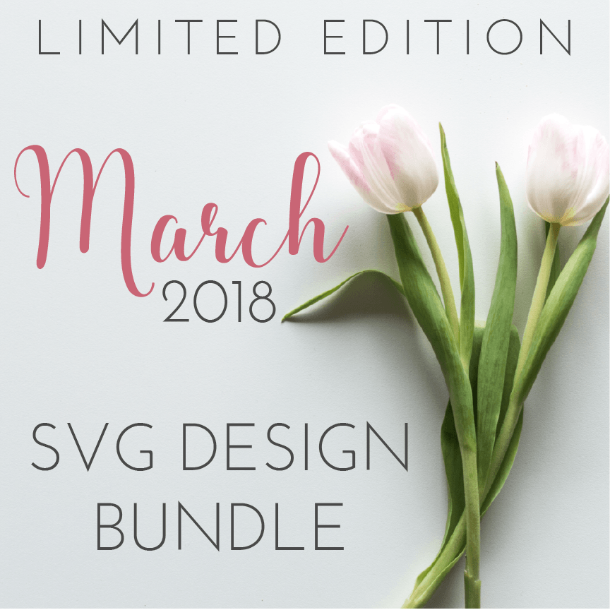 The March 2018 Release Bundle - Commercial Use SVG Files