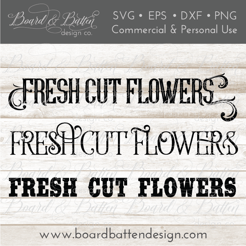 Fresh Cut Flowers SVG File - Farmhouse Style - Commercial Use SVG Files