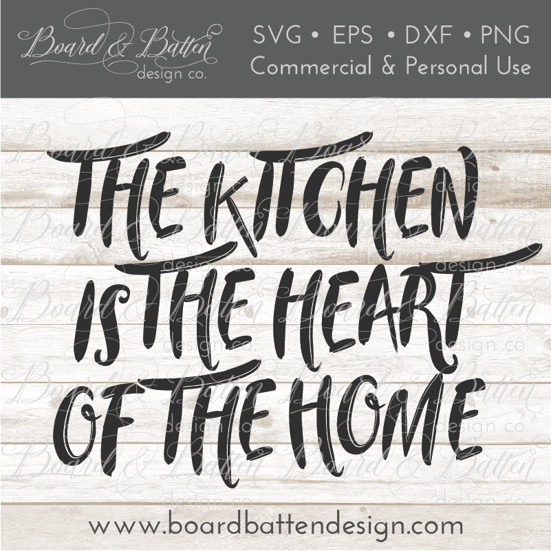 The Kitchen Is The Heart Of The Home SVG File - Commercial Use SVG Files