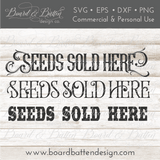 Seeds Sold Here SVG File - Farmhouse Style - Commercial Use SVG Files
