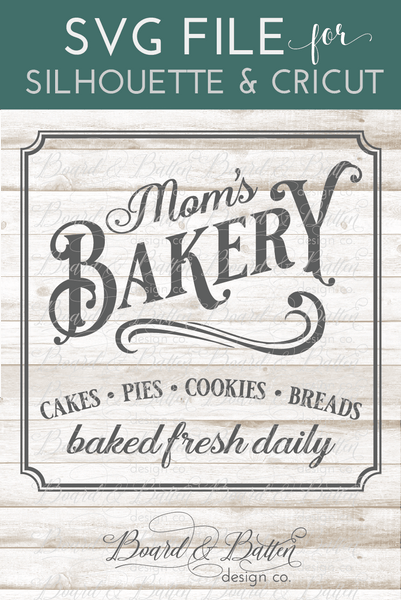 Mom S Bakery Sign Vintage Svg File Board Amp Batten Design Co
