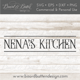 Nena's Kitchen Farmhouse SVG File - Commercial Use SVG Files