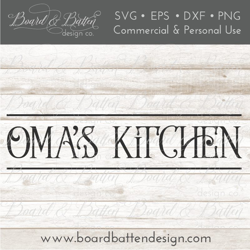 Oma's Kitchen Farmhouse SVG File - Commercial Use SVG Files