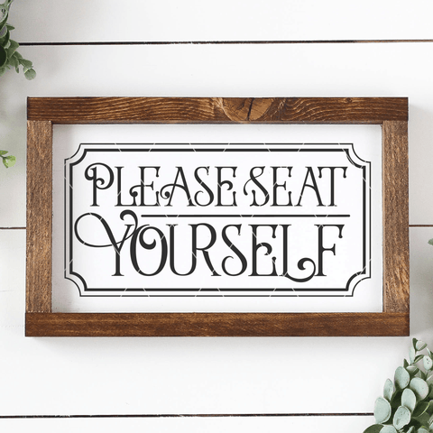 Farmhouse Please Seat Yourself SVG File