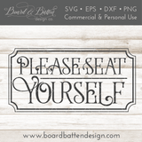 Farmhouse Please Seat Yourself SVG File - Commercial Use SVG Files