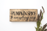 Pumpkin Spice & Everything Nice SVG File - Commercial Use SVG Files
