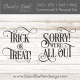 2-in-1 Trick or Treat / Sorry We're All Out SVG File - Commercial Use SVG Files