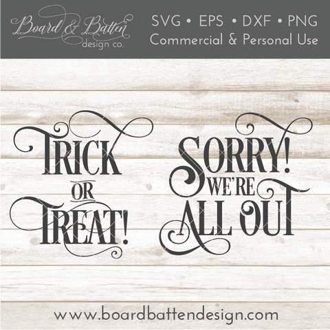 2-in-1 Trick or Treat / Sorry We're All Out SVG File