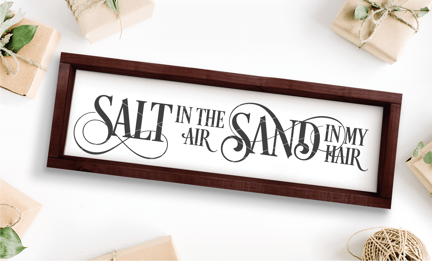 Salt In The Air, Sand In My Hair SVG File - Commercial Use SVG Files