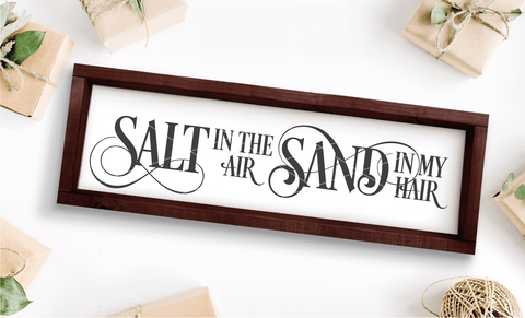 Salt In The Air, Sand In My Hair SVG File