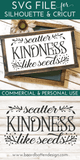 Scatter Kindness Like Seeds Farmhouse Cut File SVG for Cricut