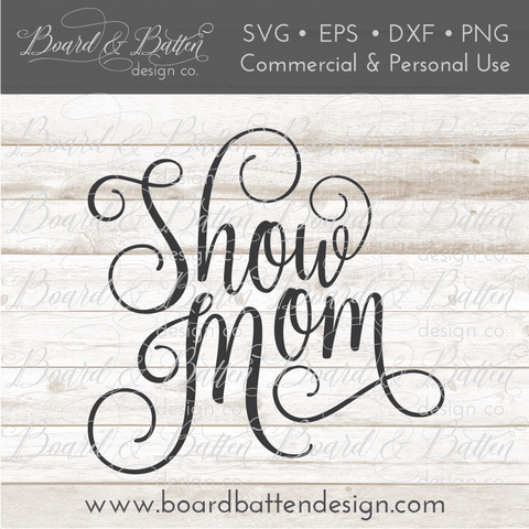 Show Mom SVG File