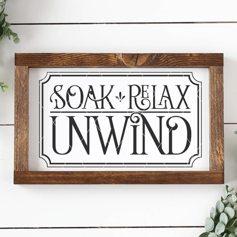 Farmhouse Soak Relax Unwind SVG File