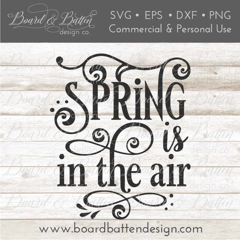 Spring Is In The Air SVG File - Commercial Use SVG Files