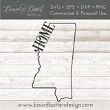 "State Outline ""Home"" SVG File - MS Mississippi - Commercial Use SVG Files"