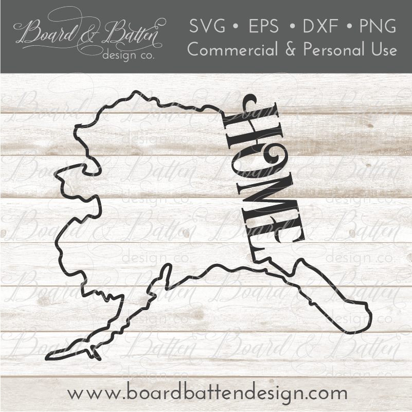 "State Outline ""Home"" SVG File - AK Alaska - Commercial Use SVG Files"
