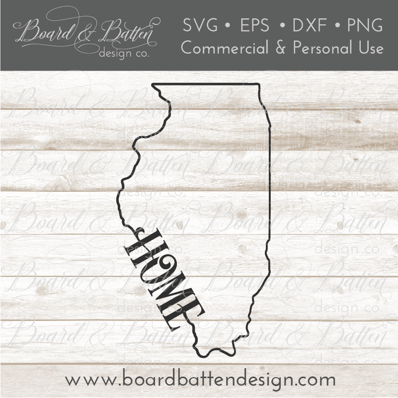 "State Outline ""Home"" SVG File - IL Illinois - Commercial Use SVG Files"