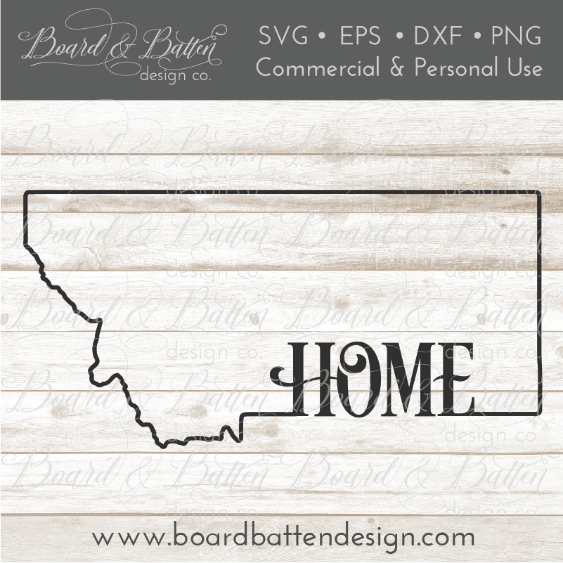 "State Outline ""Home"" SVG File - MT Montana - Commercial Use SVG Files"