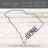 "State Outline ""Home"" SVG File - SC South Carolina - Commercial Use SVG Files"