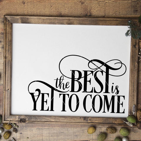 The Best Is Yet To Come New Year's SVG File