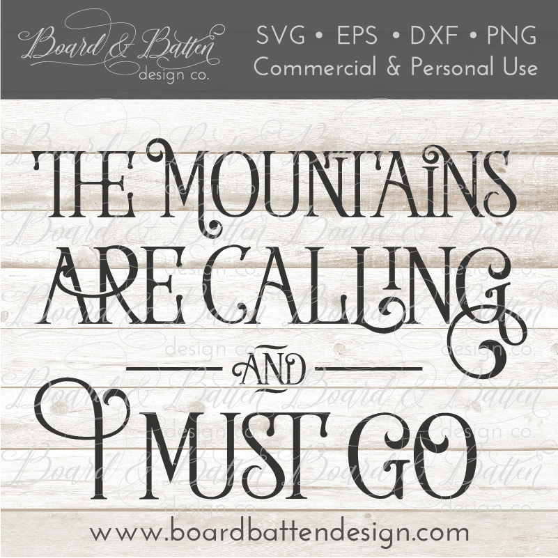 The Mountains Are Calling And I Must Go SVG File - Commercial Use SVG Files