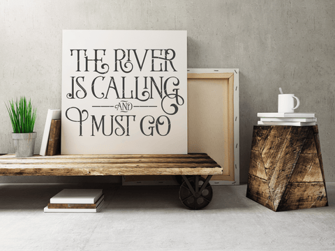 The River Is Calling And I Must Go SVG File