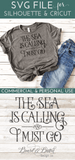 The Sea Is Calling And I Must Go SVG File - Commercial Use SVG Files