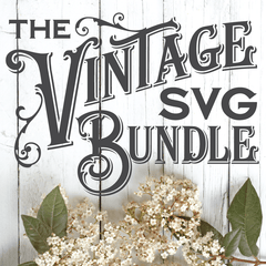 Truly Vintage SVG Bundle - Commercial Use SVG Files