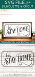 Let's Stay Home SVG File - Commercial Use SVG Files