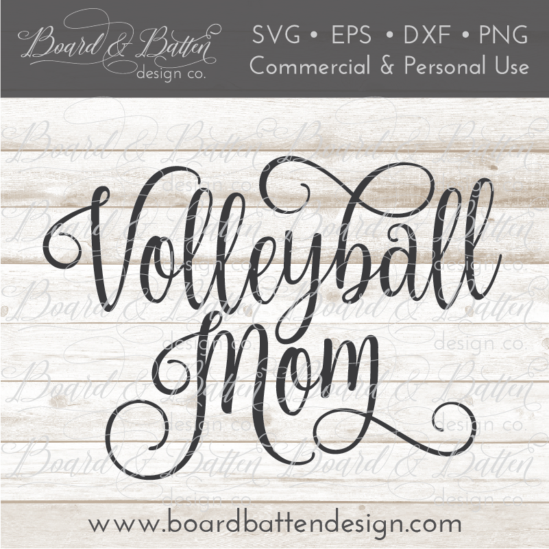 Volleyball Mom Svg File Board Amp Batten Design Co