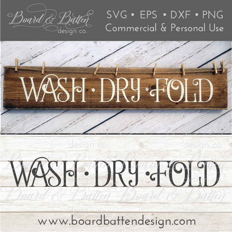 Wash Dry Fold Laundry Farmhouse SVG File - Commercial Use SVG Files