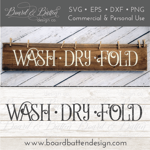 Wash Dry Fold Laundry Farmhouse SVG File