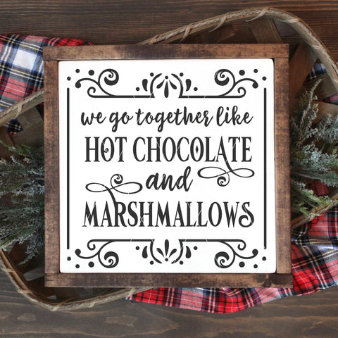 We Go Together Like Hot Chocolate and Marshmallows SVG File