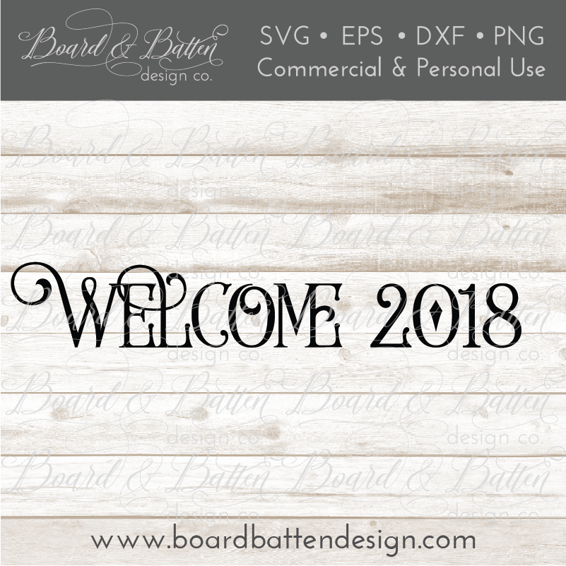 Farmhouse Style Welcome 2018 SVG File