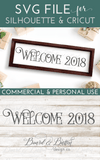 Farmhouse Style Welcome 2018 SVG File - Commercial Use SVG Files