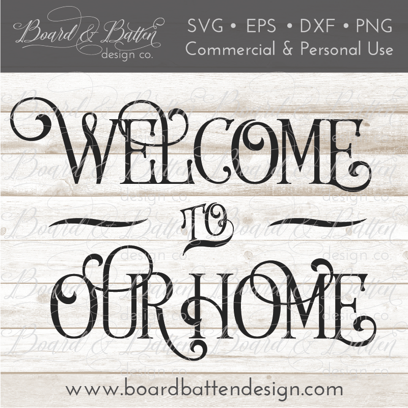 Welcome To Our Home SVG File - Commercial Use SVG Files