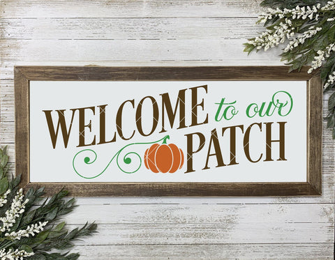 Fall/Autumn Cut File - Welcome To Our Patch Pumpkin SVG File